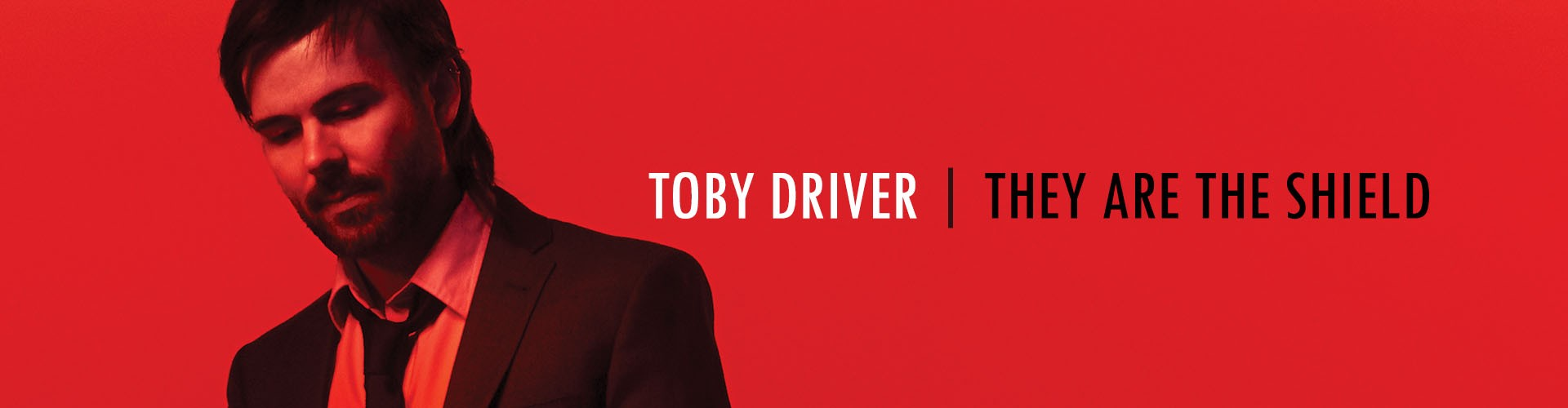 "Toby Driver ""They Are the Shield"""
